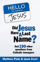 Did Jesus Have A Last Name? teen questions, catholic questions, youth prayer book, youth gift, boy gift, girl gift, confirmation gift, sacramental gift, prayers, scripture readings, faith inspired, bible, religious books, inspirational reading, youth prayers
