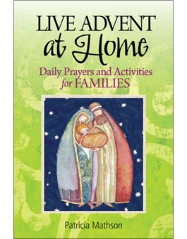 Live Advent at Home: Daily Prayers and Activities for Families advent books, books, prayer book, preparation books, christmas book, seasonal book, advent stories,820359, 9780764820359, 978-0-76482-035-9
