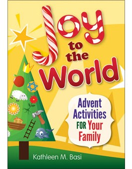 Joy to the World: Advent Activities for Your Family advent books, books, prayer book, preparation books, christmas book, seasonal book, advent stories,978-0-7648-1937-7, 9780764819377