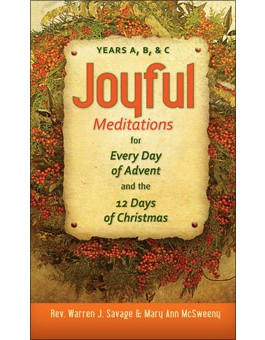Joyful Meditations for Every Day of Advent and the 12 Days of Christmas: Years A, B, & C  advent books, books, prayer book, preparation books, christmas book, seasonal book, advent stories,978-0-7648-1940-7, 9780764819407