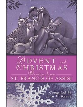 Advent and Christmas Wisdom from St. Francis of Assisi advent books, books, prayer book, preparation books, christmas book, seasonal book, advent stories, st francis of assisi, 9780764817564, 978-0-76481-756-4