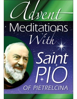 Advent Meditations With Saint Pio of Pietrelcina advent books, books, prayer book, preparation books, christmas book, seasonal book, advent stories, 9.78E+12