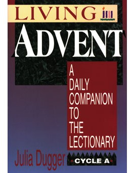 Living Advent Cycle A: A Daily Companion to the Lectionary advent books, books, prayer book, preparation books, christmas book, seasonal book, advent stories, 9780892436965, 978-0-89243-696-5
