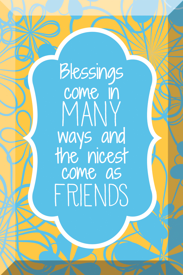 Blessings Come As Friends Glass Plaque framed picture, inspirational message, home decor, wall decor, framed art, glass, 7089