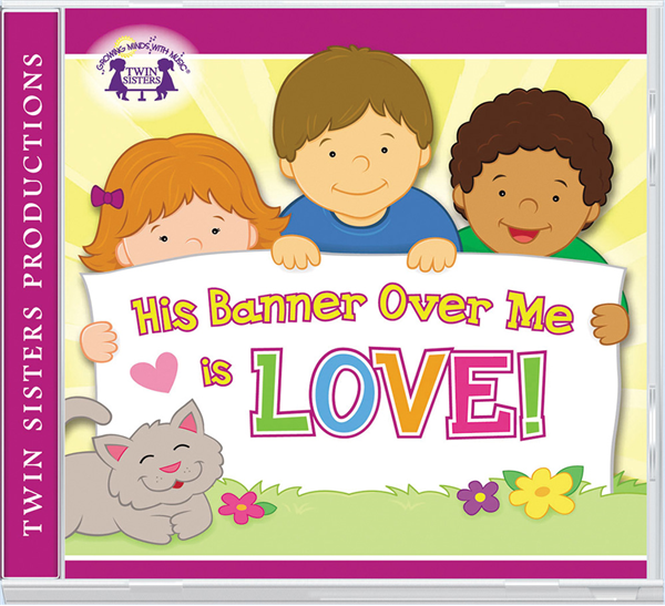 His Banner Over Me Is Love Cd 978-1-63058-806-9, bible songs, baby cd, baby music, baby gift, shower gift, music, cd, 8069